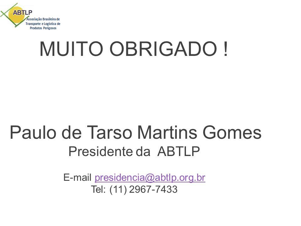 MUITO OBRIGADO ! Presidente da ABTLP Paulo de Tarso Martins Gomes