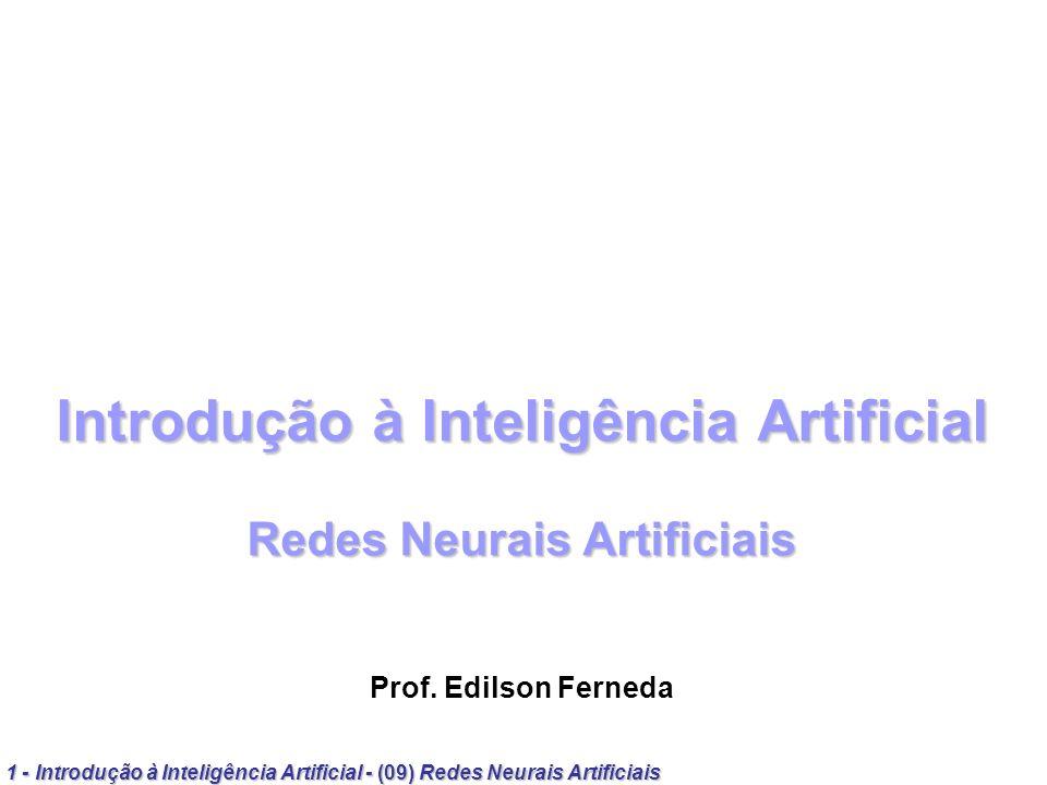 Introdução à Inteligência Artificial Redes Neurais Artificiais Prof