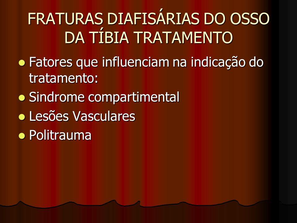 FRATURAS DIAFISÁRIAS DO OSSO DA TÍBIA TRATAMENTO