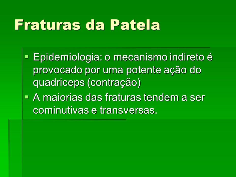 Fraturas da PatelaEpidemiologia: o mecanismo indireto é provocado por uma potente ação do quadriceps (contração)