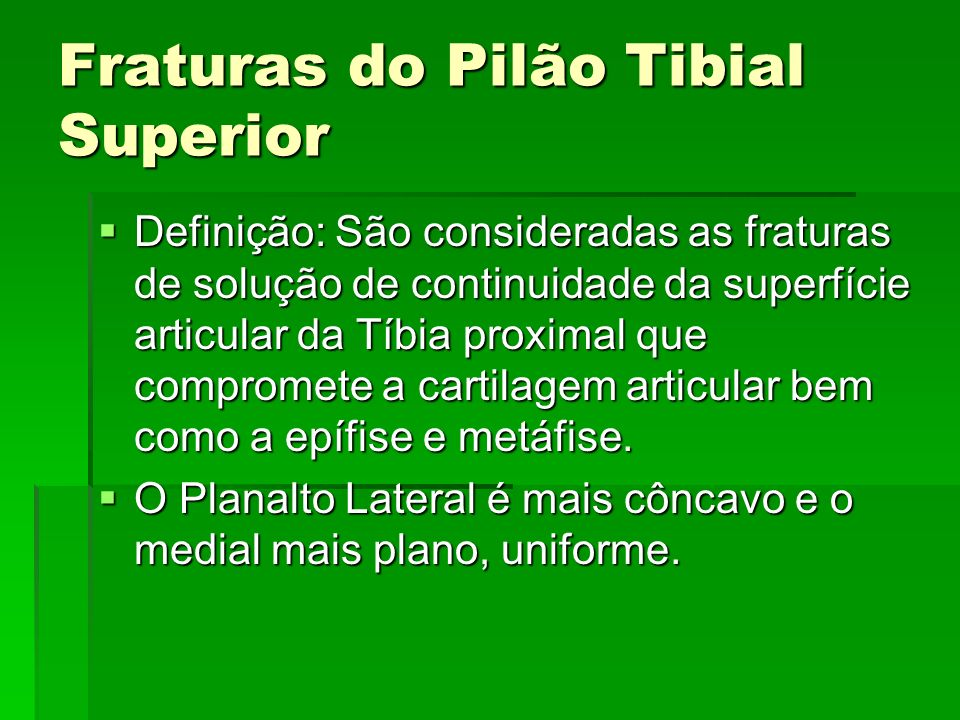 Fraturas do Pilão Tibial Superior