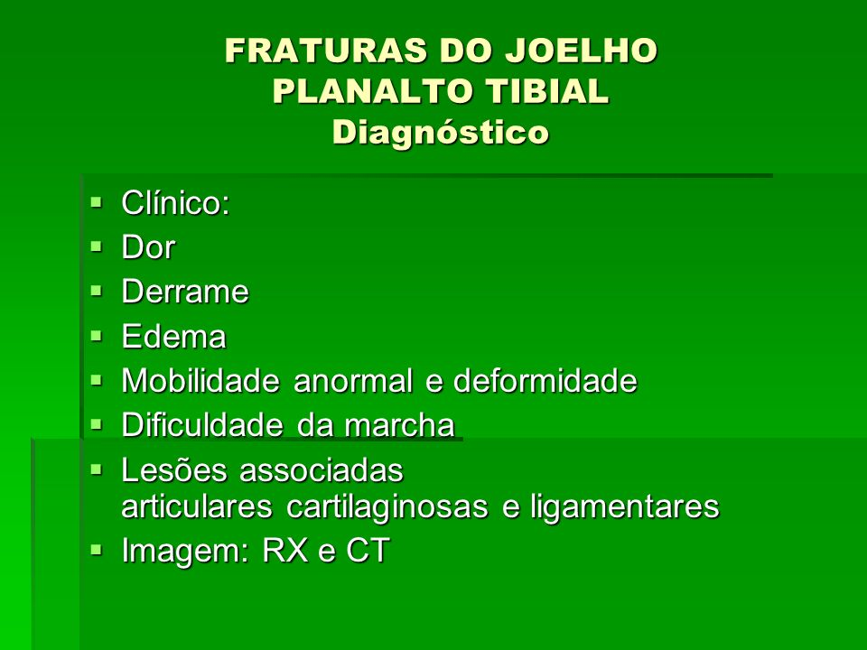 FRATURAS DO JOELHO PLANALTO TIBIAL Diagnóstico