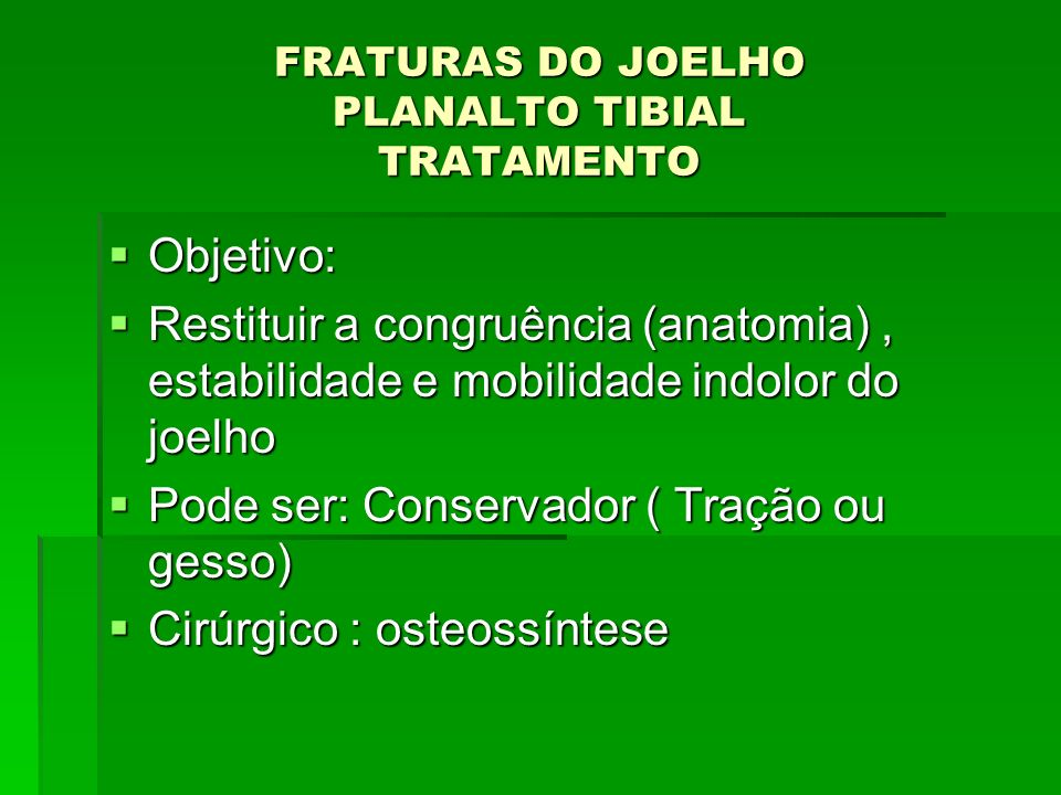 FRATURAS DO JOELHO PLANALTO TIBIAL TRATAMENTO