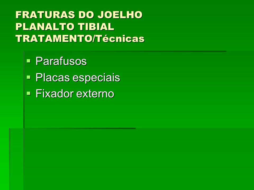FRATURAS DO JOELHO PLANALTO TIBIAL TRATAMENTO/Técnicas