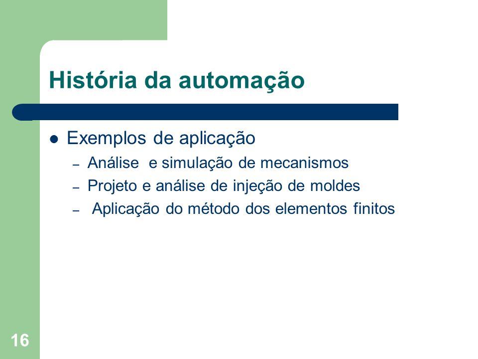 História da automação Exemplos de aplicação