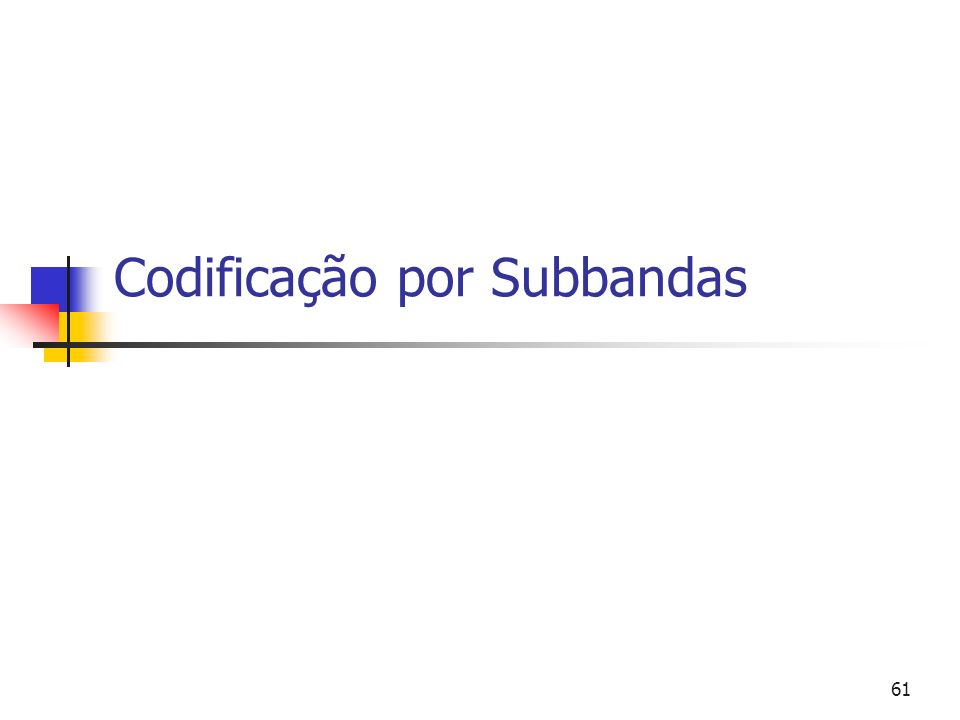 Codificação por Subbandas