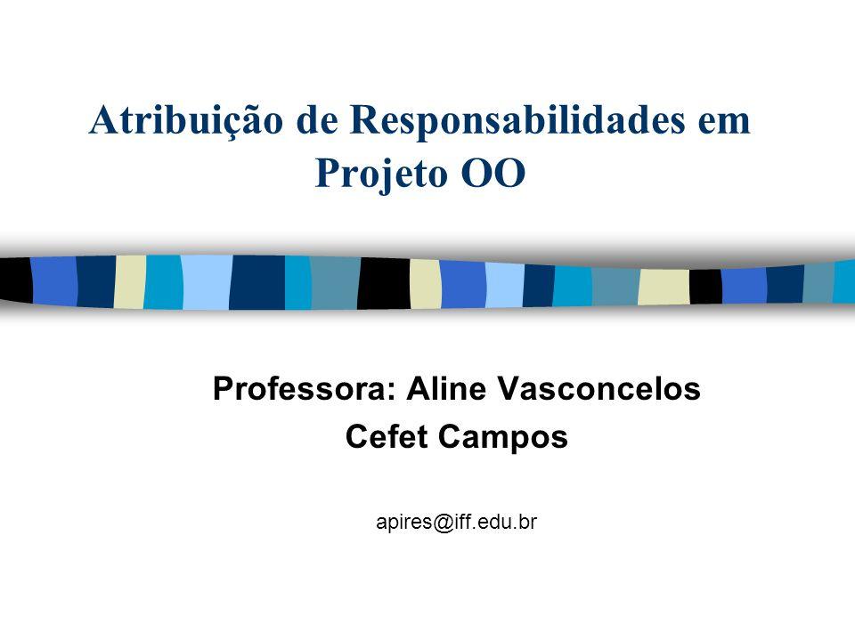 Atribuição de Responsabilidades em Projeto OO