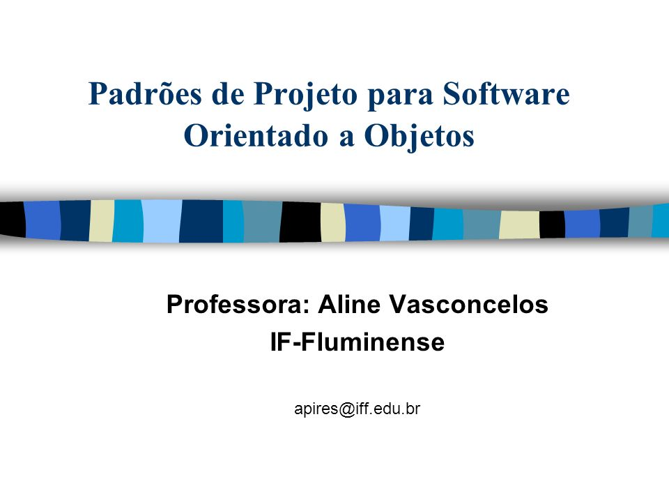 Padrões de Projeto para Software Orientado a Objetos