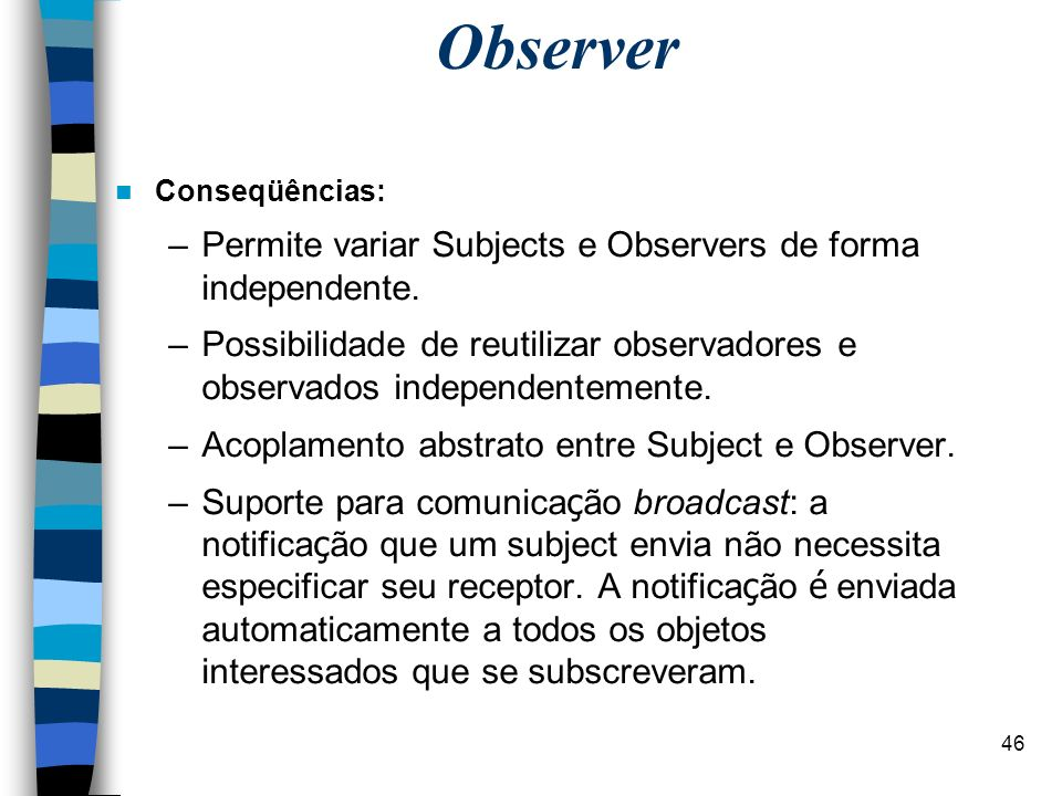 Observer Permite variar Subjects e Observers de forma independente.