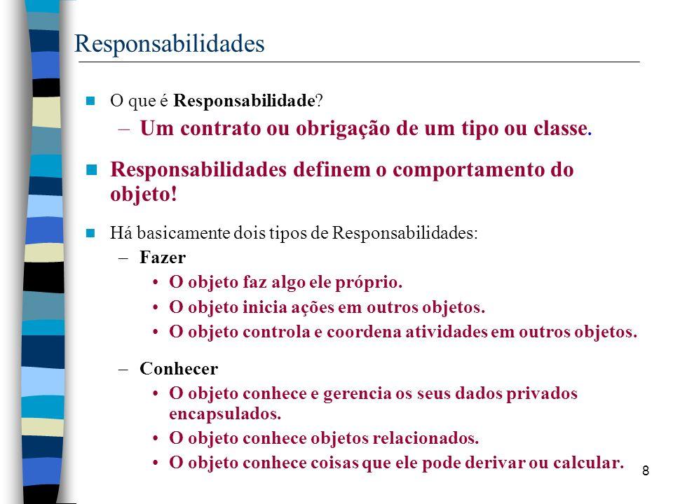 Responsabilidades Um contrato ou obrigação de um tipo ou classe.