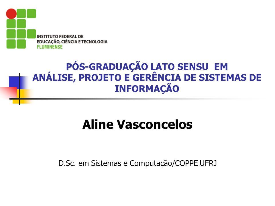 Aline Vasconcelos D.Sc. em Sistemas e Computação/COPPE UFRJ