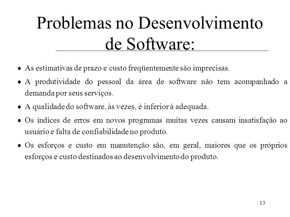 Problemas no Desenvolvimento de Software: