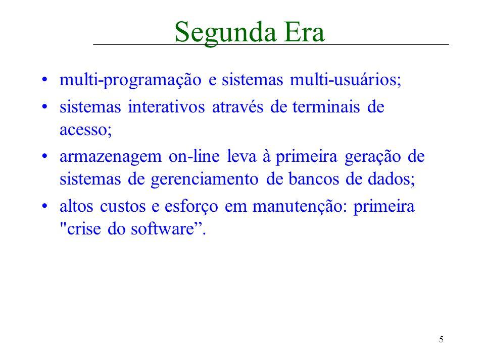 Segunda Era multi-programação e sistemas multi-usuários;