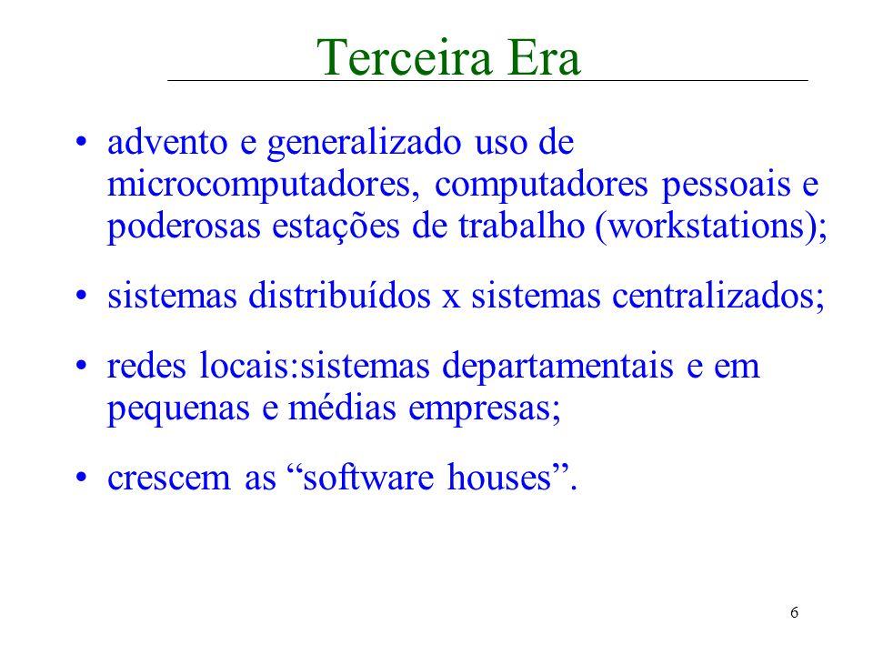 Terceira Era advento e generalizado uso de microcomputadores, computadores pessoais e poderosas estações de trabalho (workstations);