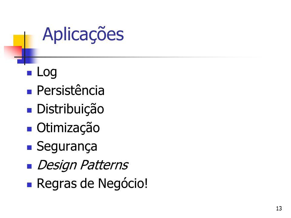 Aplicações Log Persistência Distribuição Otimização Segurança
