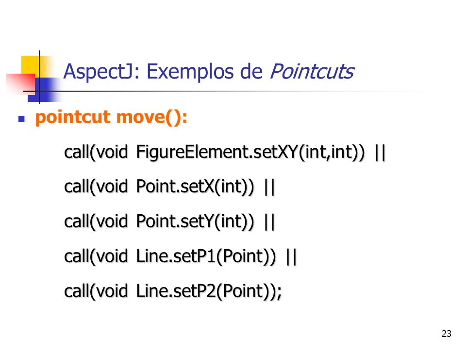 AspectJ: Exemplos de Pointcuts