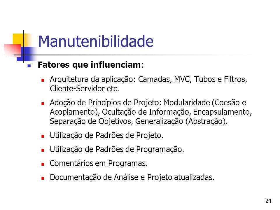 Manutenibilidade Fatores que influenciam: