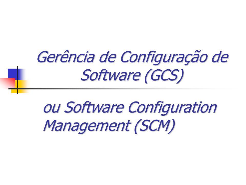 Gerência de Configuração de Software (GCS)