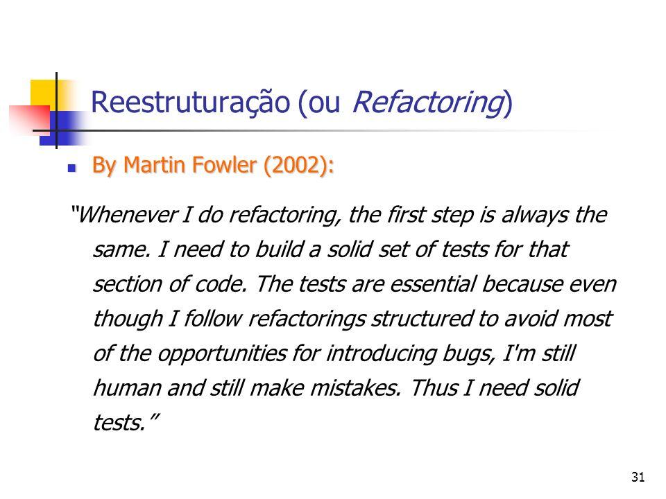 Reestruturação (ou Refactoring)