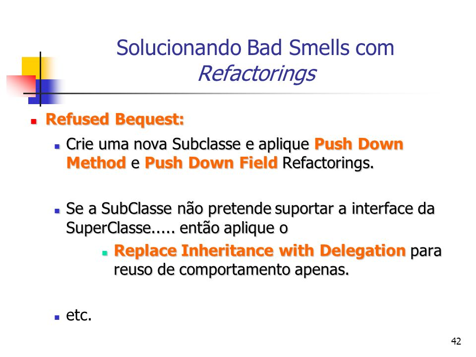 Solucionando Bad Smells com Refactorings