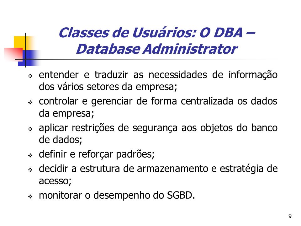 Classes de Usuários: O DBA – Database Administrator