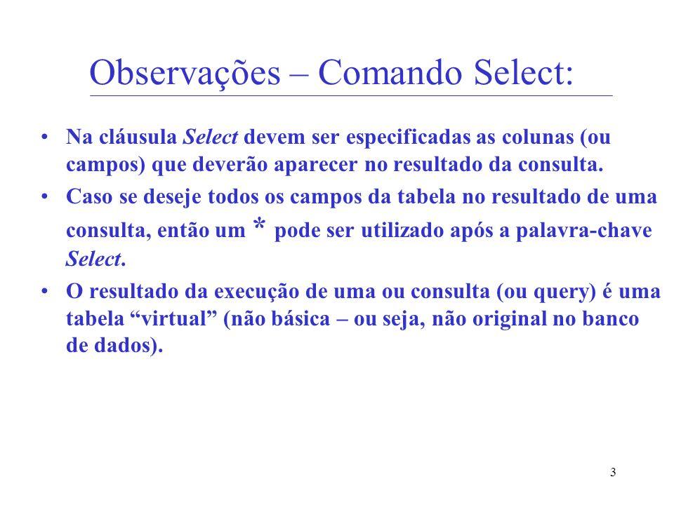 Observações – Comando Select: