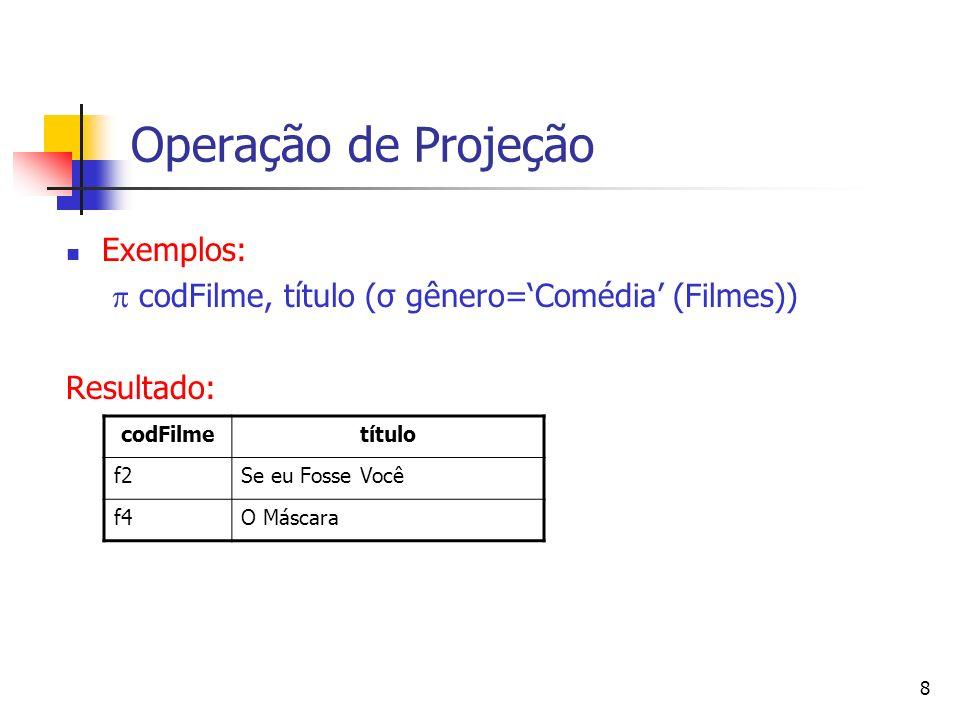 Operação de Projeção Exemplos: