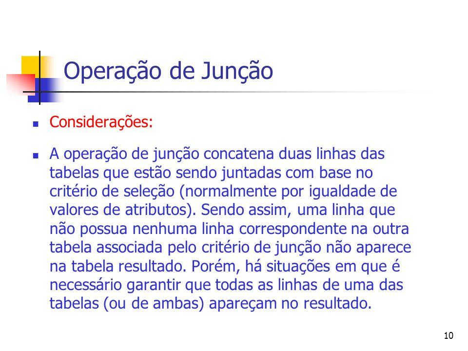 Operação de Junção Considerações: