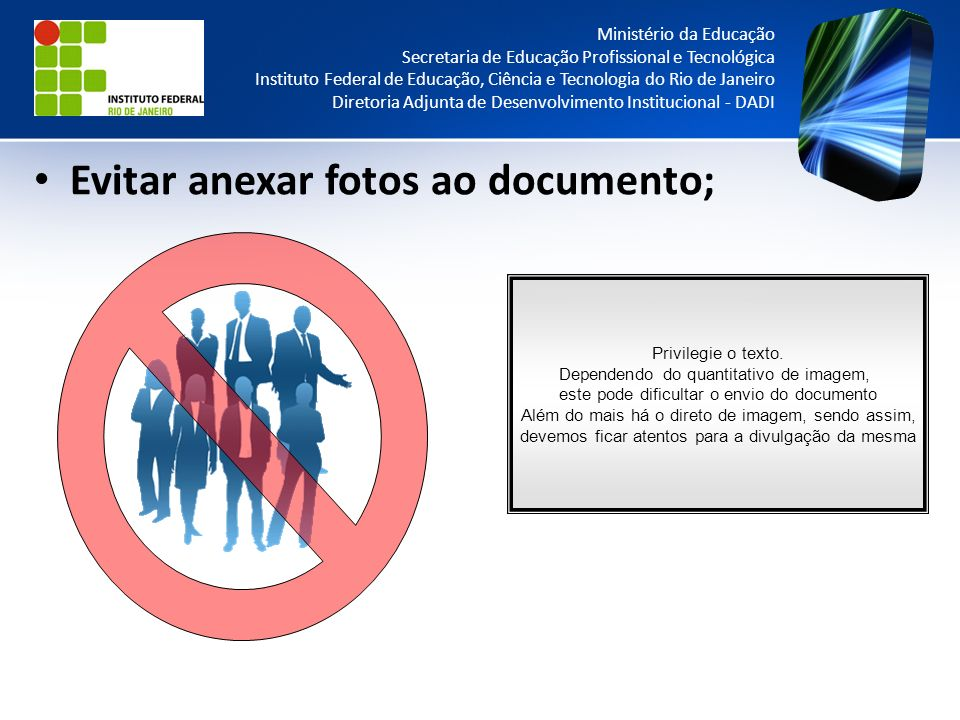 Evitar anexar fotos ao documento;