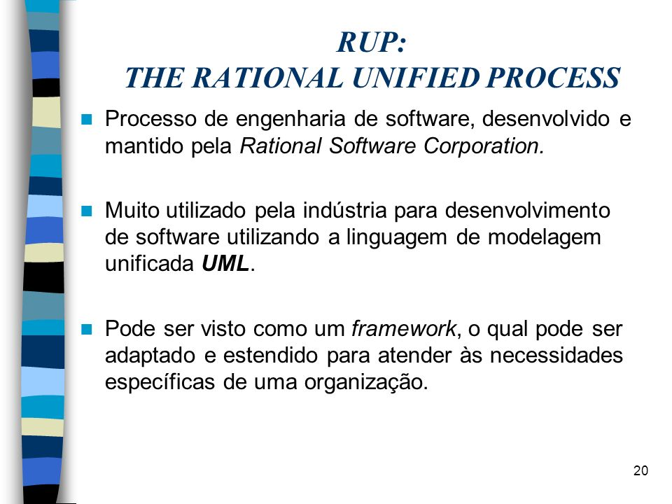 RUP: THE RATIONAL UNIFIED PROCESS