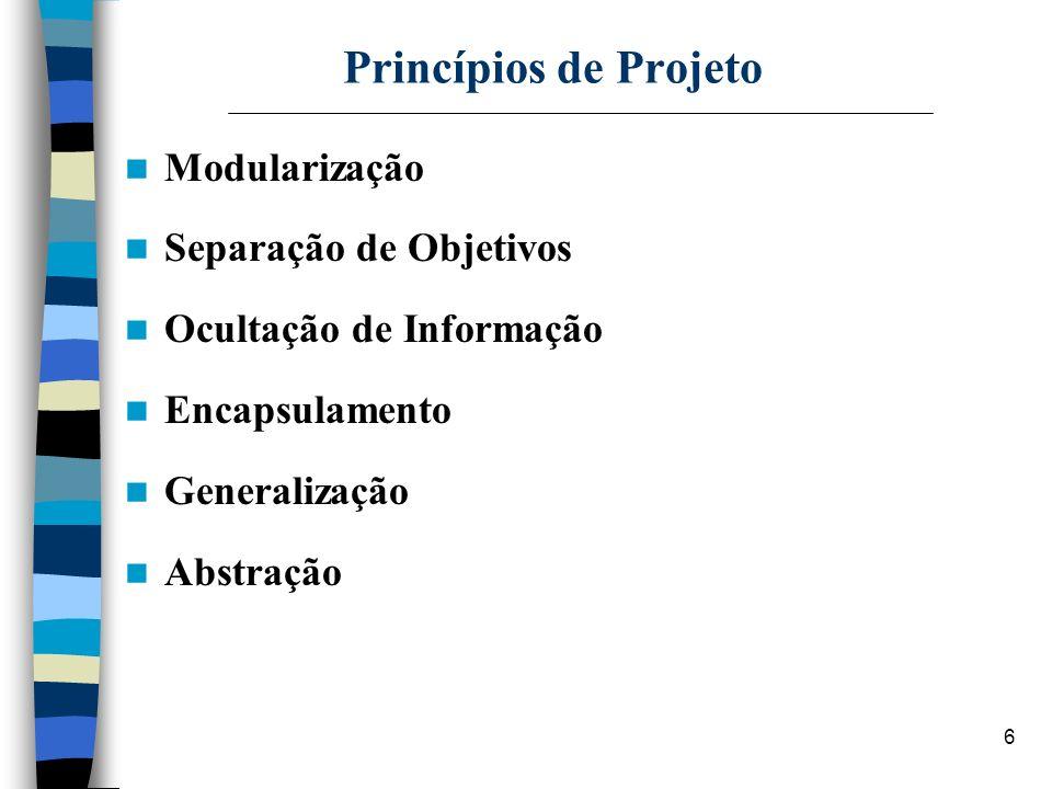 Princípios de Projeto Modularização Separação de Objetivos