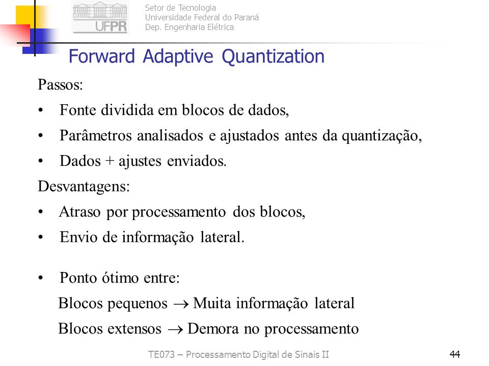 Forward Adaptive Quantization