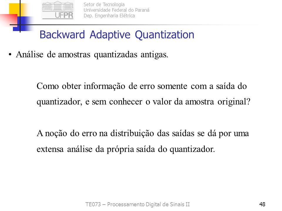 Backward Adaptive Quantization