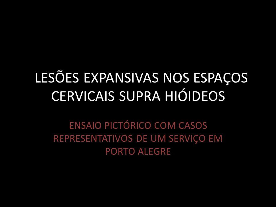 LLESÕES EXPANSIVAS NOS ESPAÇOS CERVICAIS SUPRA HIÓIDEOS