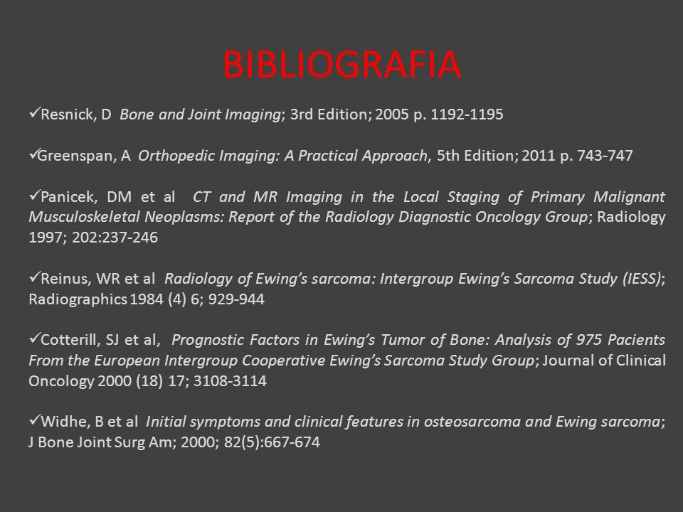 BIBLIOGRAFIA Resnick, D Bone and Joint Imaging; 3rd Edition; 2005 p. 1192-1195.