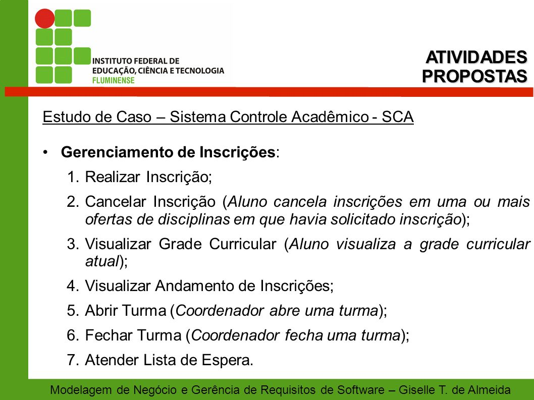 ATIVIDADES PROPOSTAS Estudo de Caso – Sistema Controle Acadêmico - SCA