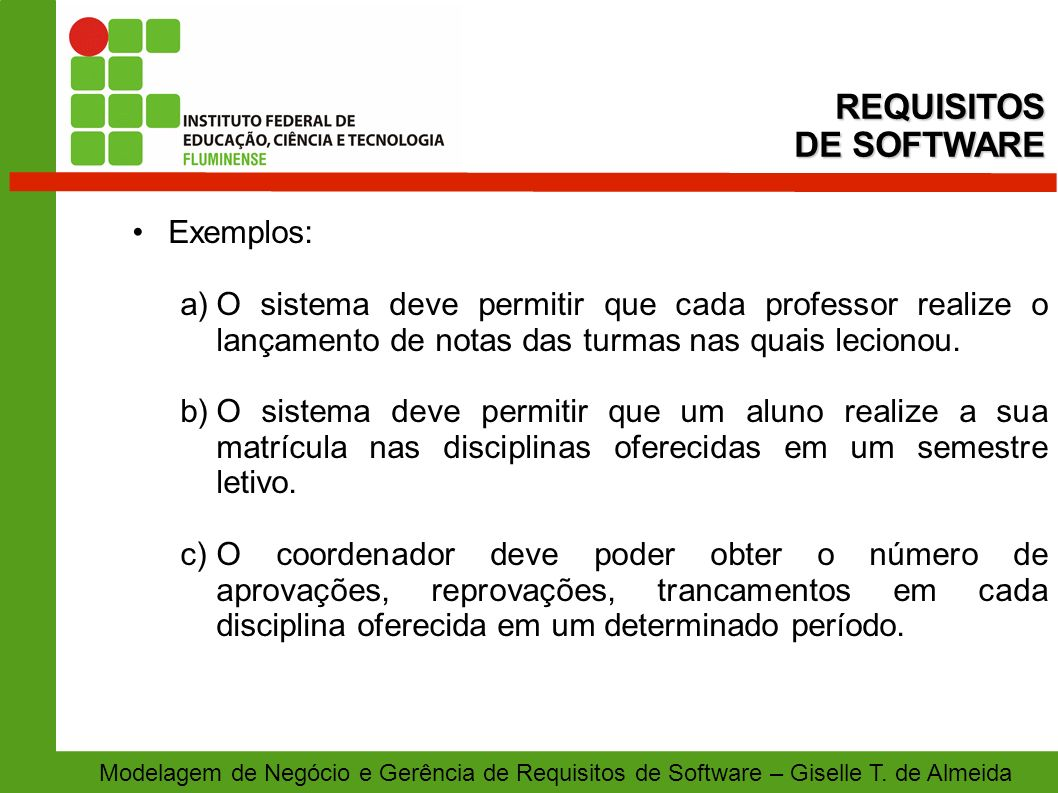 REQUISITOS DE SOFTWARE Exemplos: