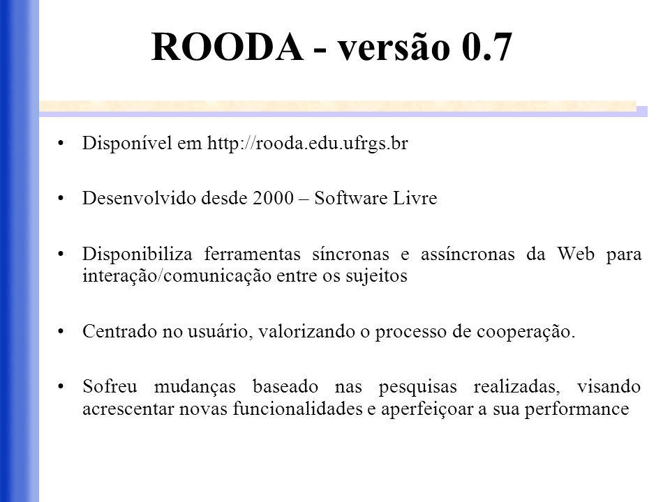 ROODA - versão 0.7 Disponível em http://rooda.edu.ufrgs.br