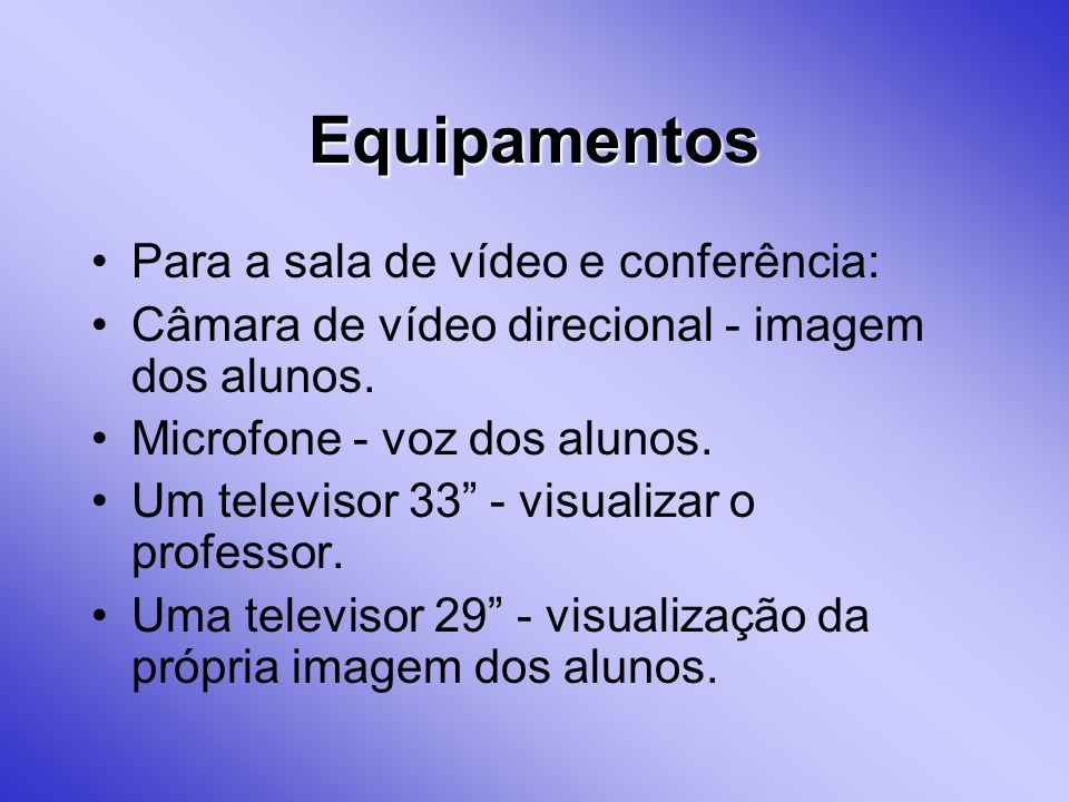 Equipamentos Para a sala de vídeo e conferência: