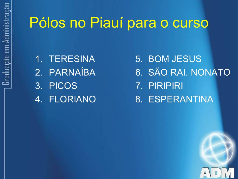 Pólos no Piauí para o curso