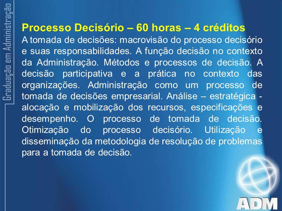 Processo Decisório – 60 horas – 4 créditos