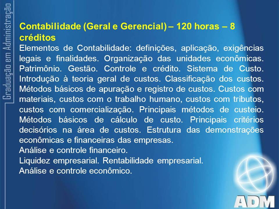 Contabilidade (Geral e Gerencial) – 120 horas – 8 créditos