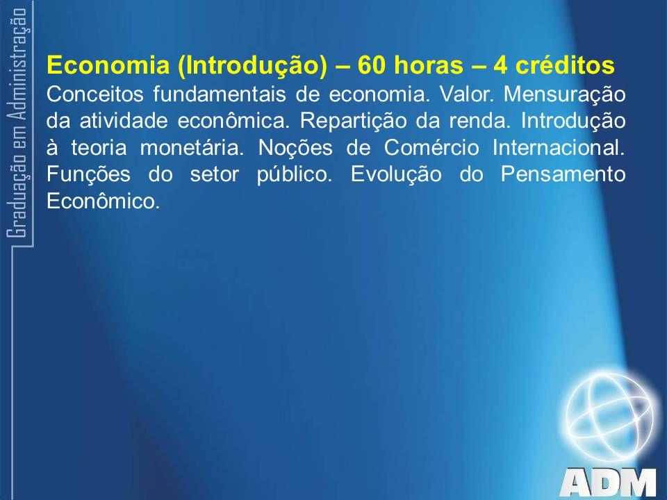 Economia (Introdução) – 60 horas – 4 créditos