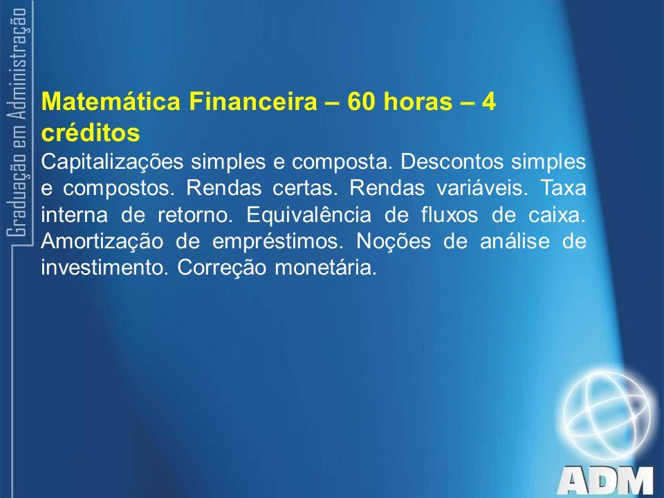 Matemática Financeira – 60 horas – 4 créditos