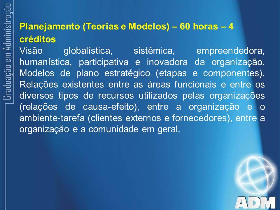 Planejamento (Teorias e Modelos) – 60 horas – 4 créditos