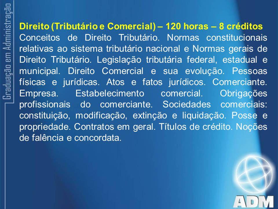 Direito (Tributário e Comercial) – 120 horas – 8 créditos