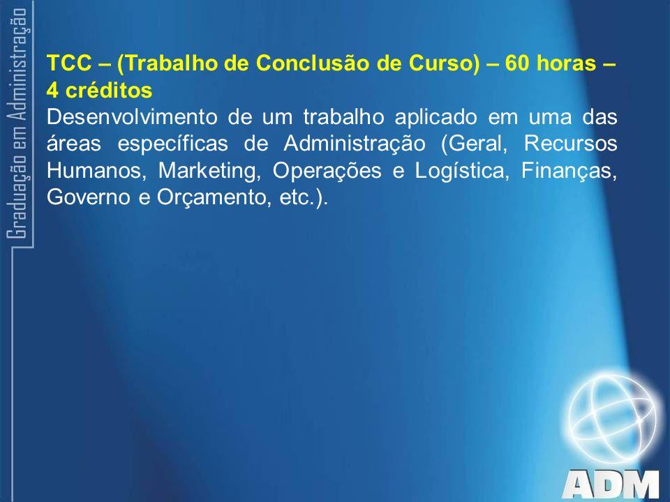 TCC – (Trabalho de Conclusão de Curso) – 60 horas – 4 créditos