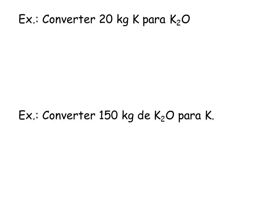 Ex.: Converter 20 kg K para K2O