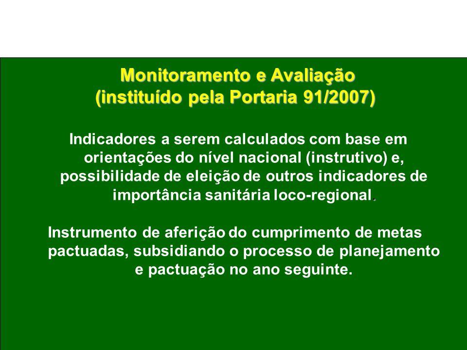 Monitoramento e Avaliação (instituído pela Portaria 91/2007)