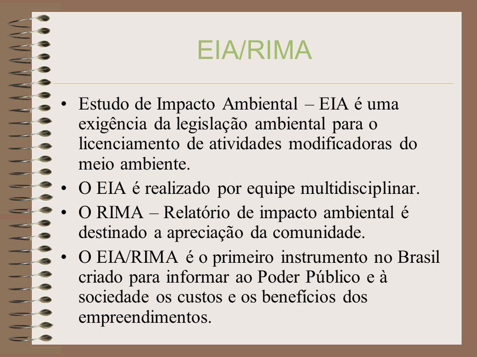 EIA/RIMA Estudo de Impacto Ambiental – EIA é uma exigência da legislação ambiental para o licenciamento de atividades modificadoras do meio ambiente.